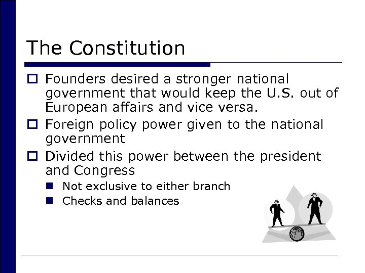 The Constitution o Founders desired a stronger national government that would keep the U.