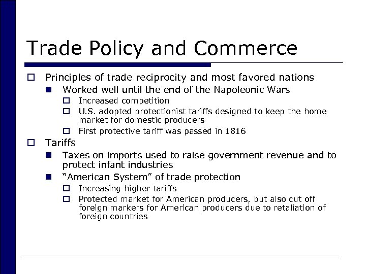 Trade Policy and Commerce o Principles of trade reciprocity and most favored nations n