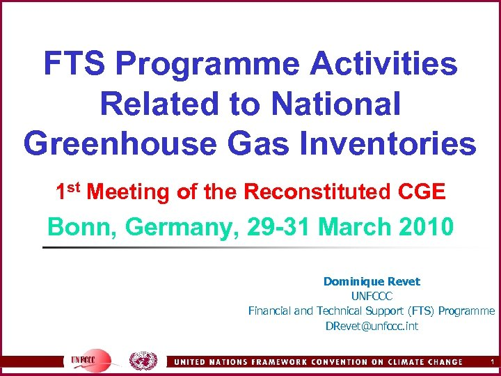 FTS Programme Activities Related to National Greenhouse Gas Inventories 1 st Meeting of the