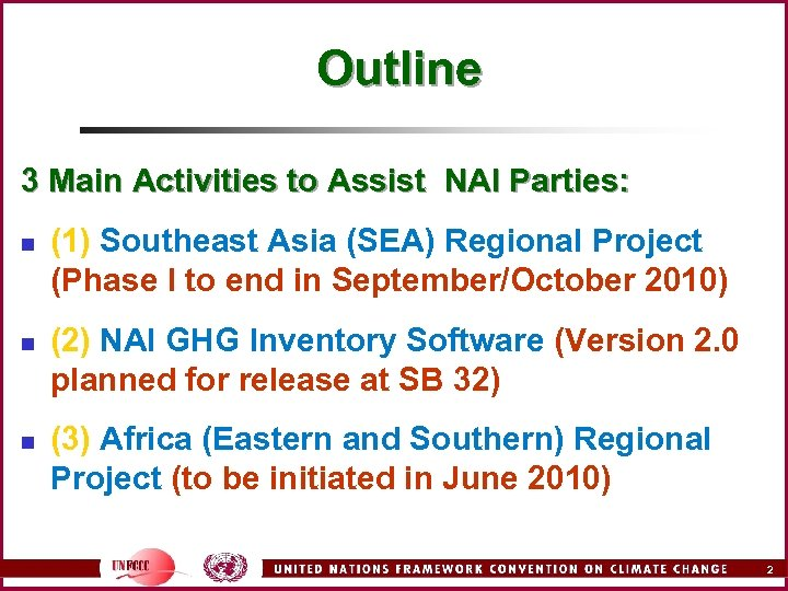 Outline 3 Main Activities to Assist NAI Parties: n n n (1) Southeast Asia