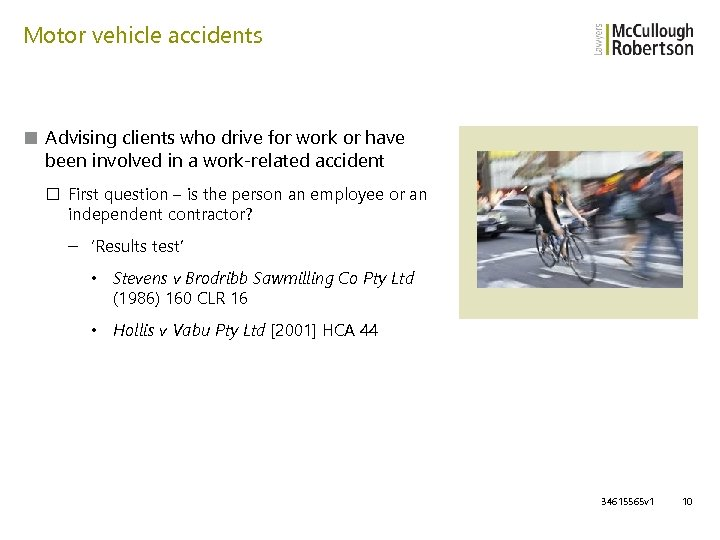 Motor vehicle accidents ■ Advising clients who drive for work or have been involved
