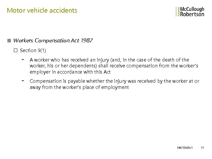 Motor vehicle accidents ■ Workers Compensation Act 1987 □ Section 9(1) - A worker