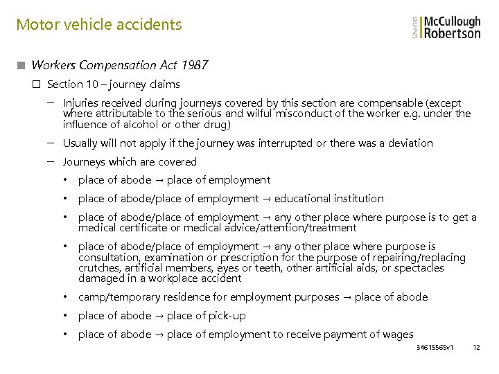 Motor vehicle accidents ■ Workers Compensation Act 1987 □ Section 10 – journey claims