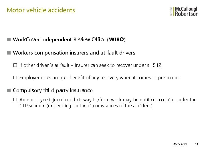Motor vehicle accidents ■ Work. Cover Independent Review Office (WIRO) ■ Workers compensation insurers