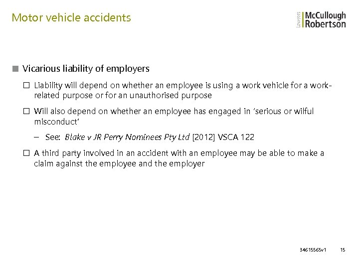 Motor vehicle accidents ■ Vicarious liability of employers □ Liability will depend on whether