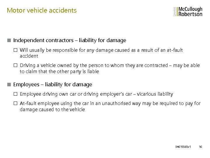 Motor vehicle accidents ■ Independent contractors – liability for damage □ Will usually be