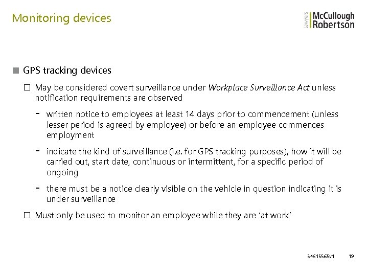 Monitoring devices ■ GPS tracking devices □ May be considered covert surveillance under Workplace