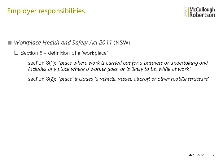 Employer responsibilities ■ Workplace Health and Safety Act 2011 (NSW) □ Section 8 –