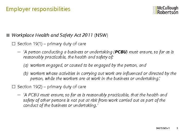 Employer responsibilities ■ Workplace Health and Safety Act 2011 (NSW) □ Section 19(1) –
