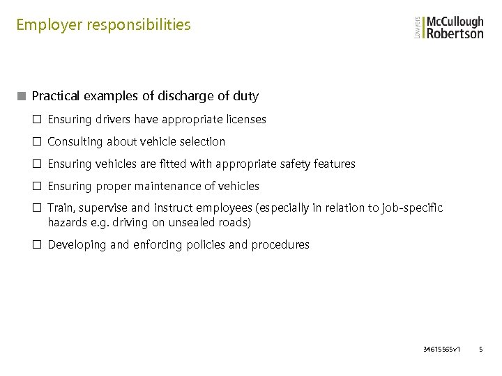 Employer responsibilities ■ Practical examples of discharge of duty □ Ensuring drivers have appropriate