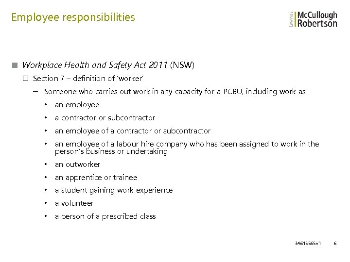 Employee responsibilities ■ Workplace Health and Safety Act 2011 (NSW) □ Section 7 –