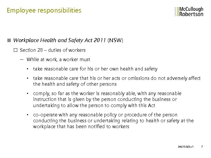 Employee responsibilities ■ Workplace Health and Safety Act 2011 (NSW) □ Section 28 –
