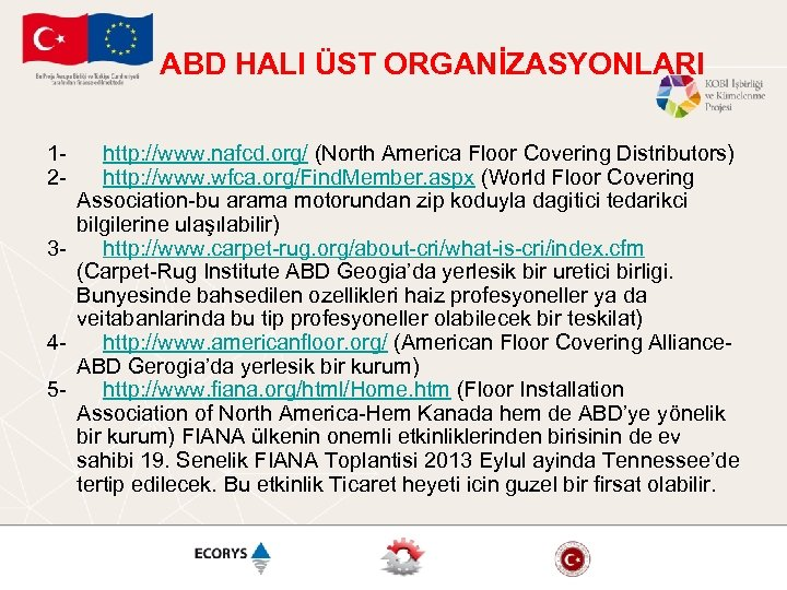 ABD HALI ÜST ORGANİZASYONLARI 1 - http: //www. nafcd. org/ (North America Floor Covering