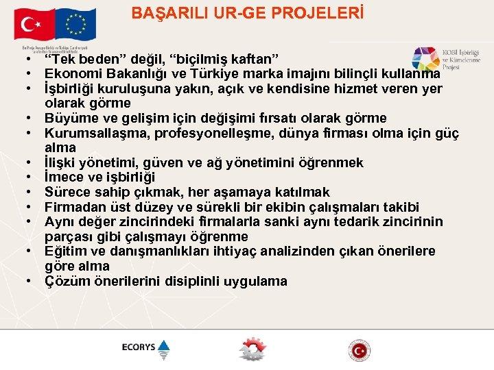 """BAŞARILI UR-GE PROJELERİ • """"Tek beden"""" değil, """"biçilmiş kaftan"""" • Ekonomi Bakanlığı ve Türkiye"""