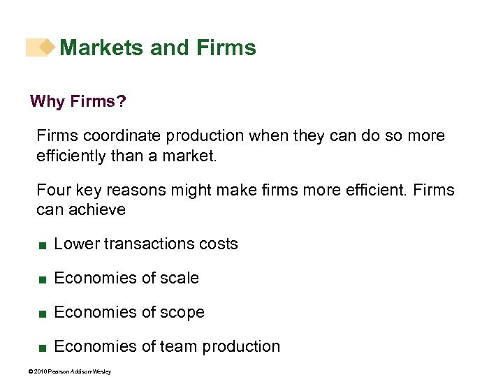 Markets and Firms Why Firms? Firms coordinate production when they can do so more