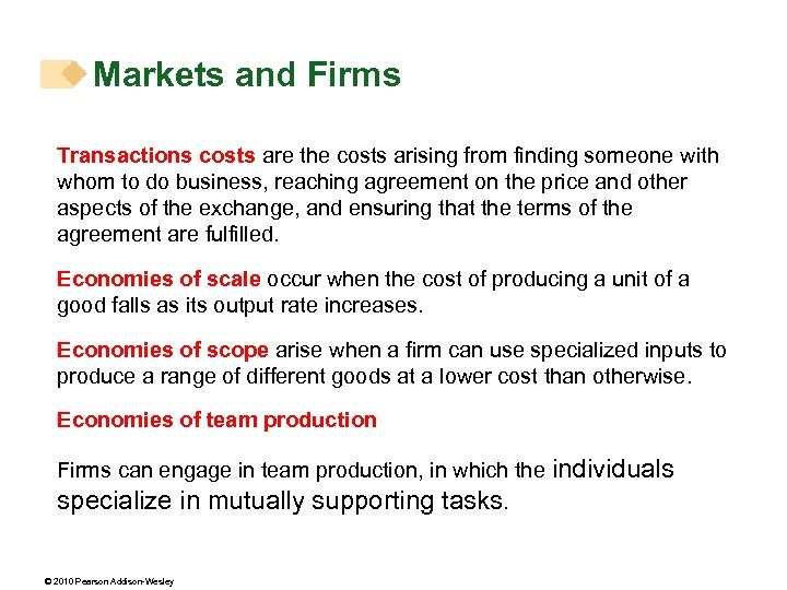 Markets and Firms Transactions costs are the costs arising from finding someone with whom