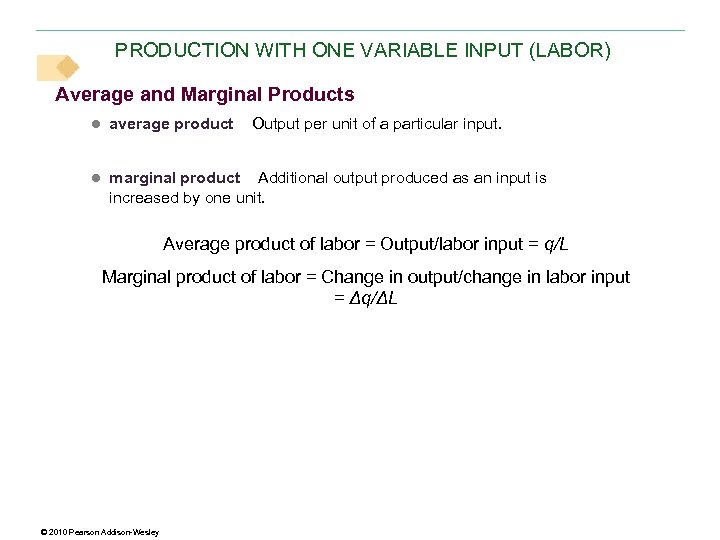 PRODUCTION WITH ONE VARIABLE INPUT (LABOR) Average and Marginal Products ● average product Output