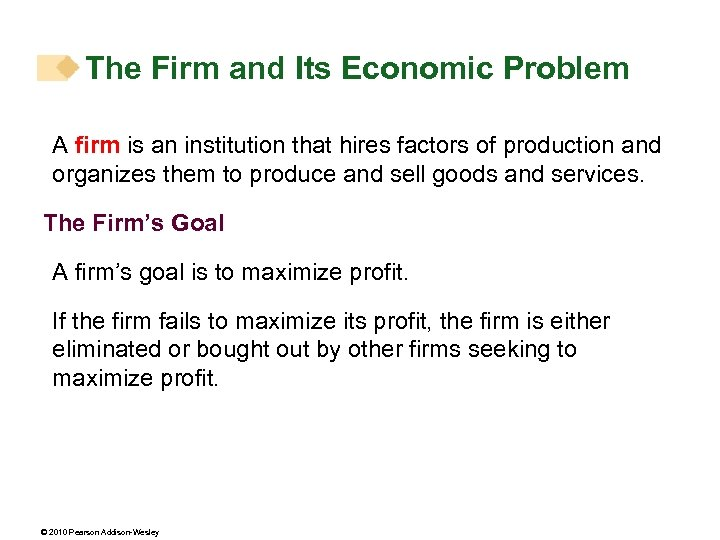 The Firm and Its Economic Problem A firm is an institution that hires factors