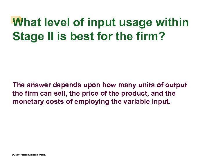 What level of input usage within Stage II is best for the firm? The
