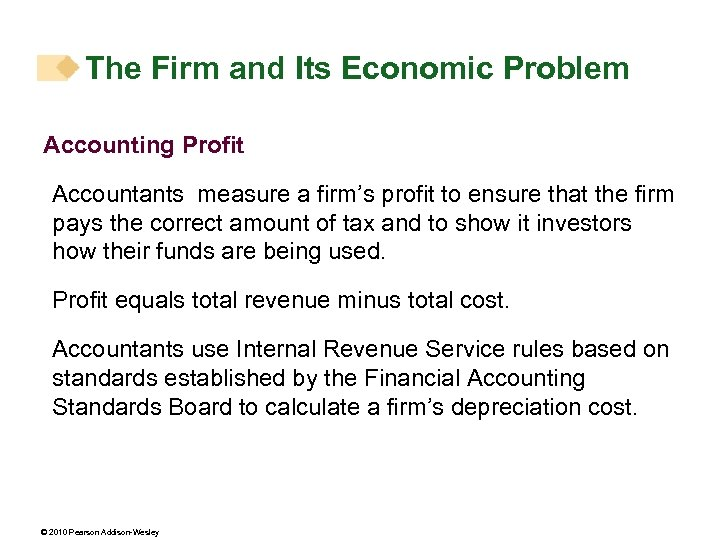 The Firm and Its Economic Problem Accounting Profit Accountants measure a firm's profit to