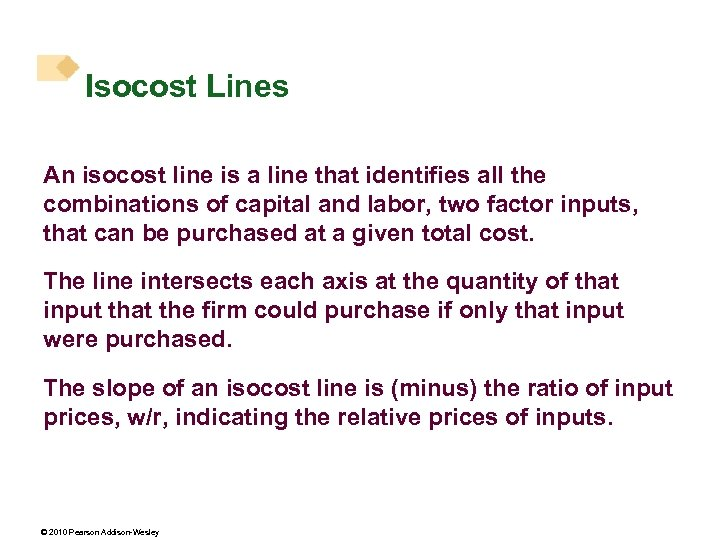 Isocost Lines An isocost line is a line that identifies all the combinations of