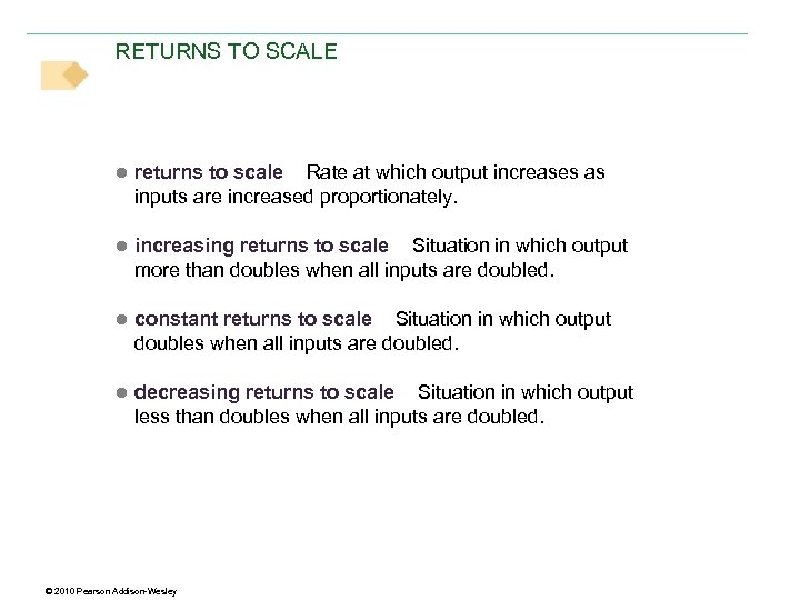 RETURNS TO SCALE ● returns to scale Rate at which output increases as inputs
