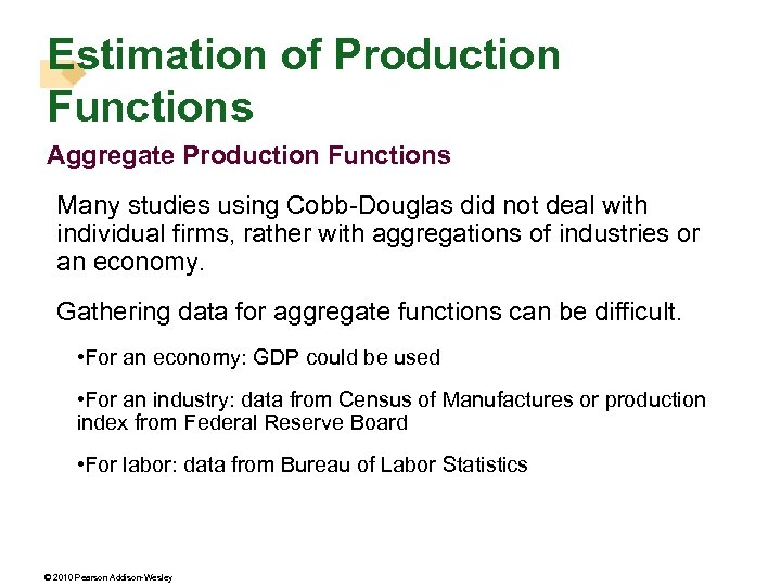 Estimation of Production Functions Aggregate Production Functions Many studies using Cobb-Douglas did not deal