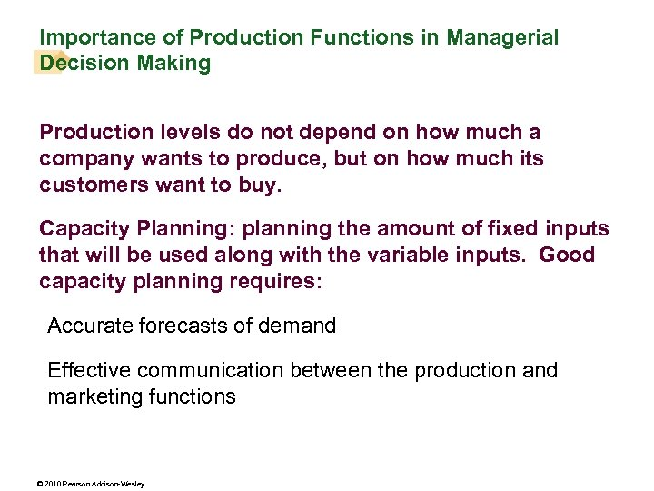 Importance of Production Functions in Managerial Decision Making Production levels do not depend on