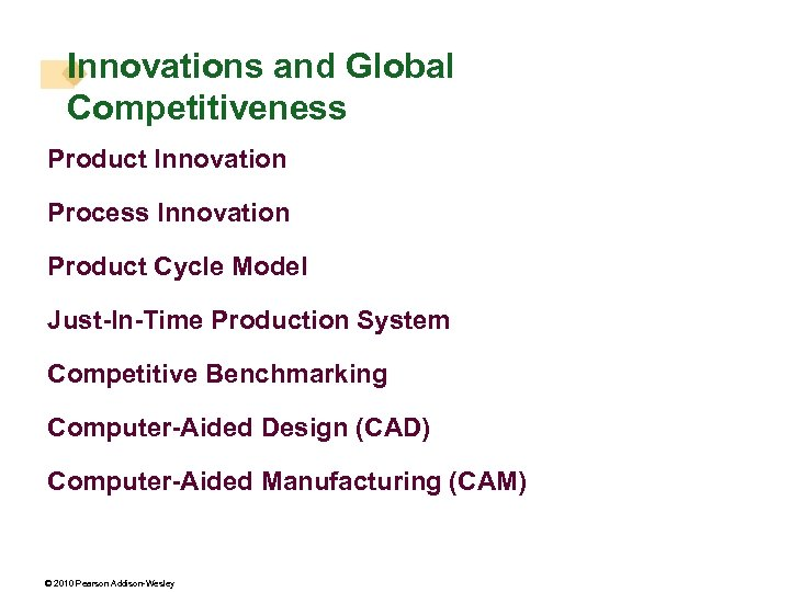 Innovations and Global Competitiveness Product Innovation Process Innovation Product Cycle Model Just-In-Time Production System