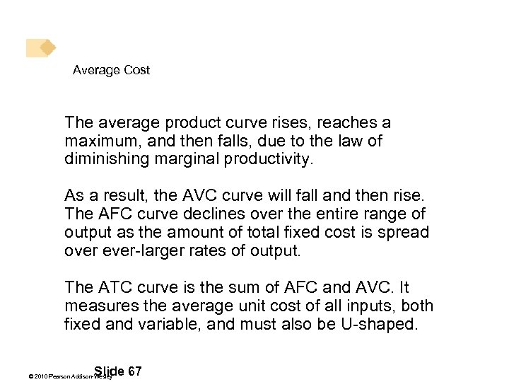 Average Cost The average product curve rises, reaches a maximum, and then falls, due