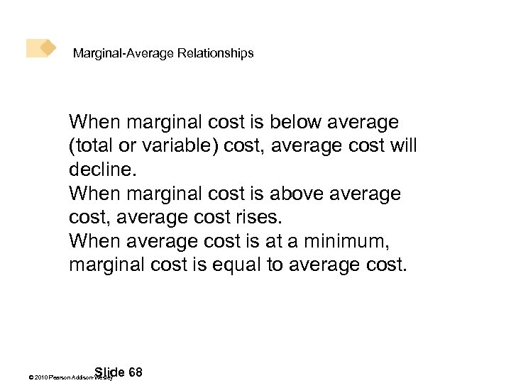 Marginal-Average Relationships When marginal cost is below average (total or variable) cost, average cost
