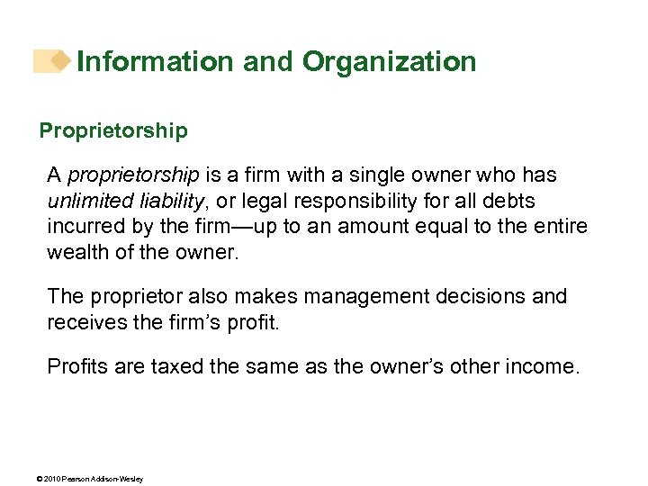 Information and Organization Proprietorship A proprietorship is a firm with a single owner who