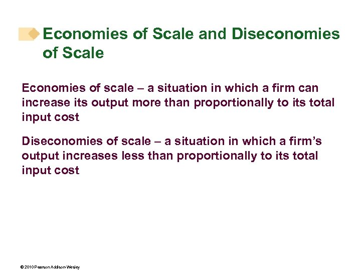 Economies of Scale and Diseconomies of Scale Economies of scale – a situation in
