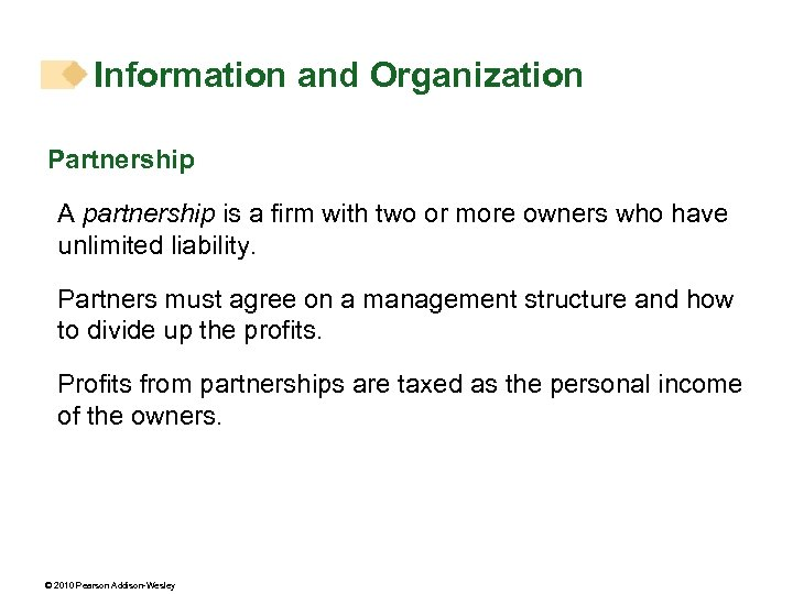 Information and Organization Partnership A partnership is a firm with two or more owners
