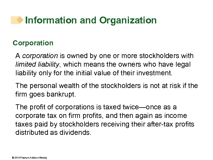 Information and Organization Corporation A corporation is owned by one or more stockholders with
