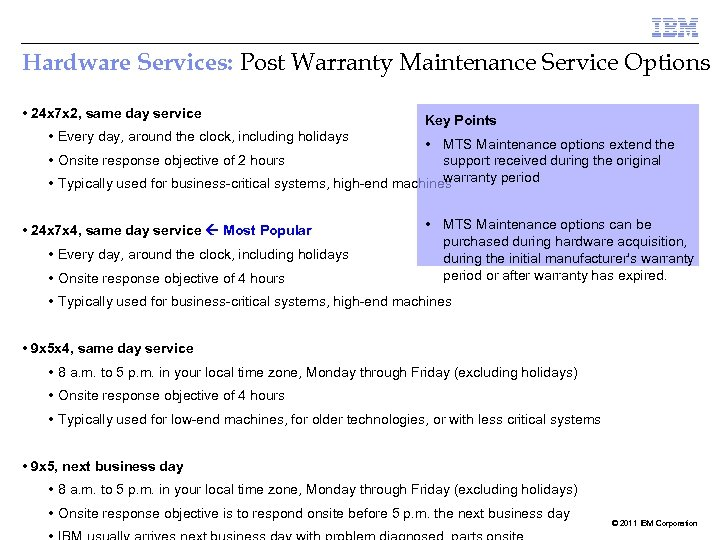Hardware Services: Post Warranty Maintenance Service Options • 24 x 7 x 2, same
