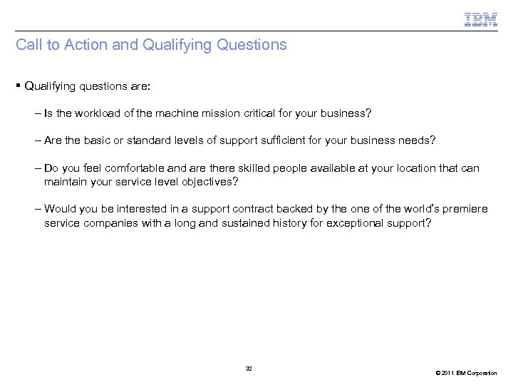 Call to Action and Qualifying Questions § Qualifying questions are: – Is the workload