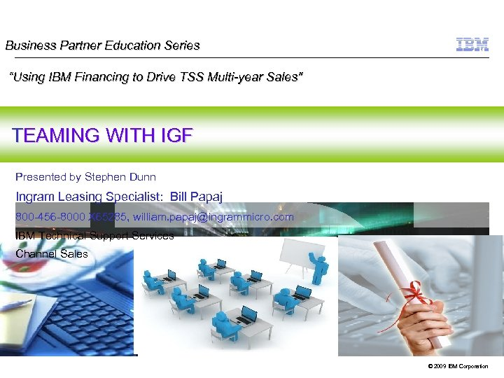 "Business Partner Education Series ""Using IBM Financing to Drive TSS Multi-year Sales"
