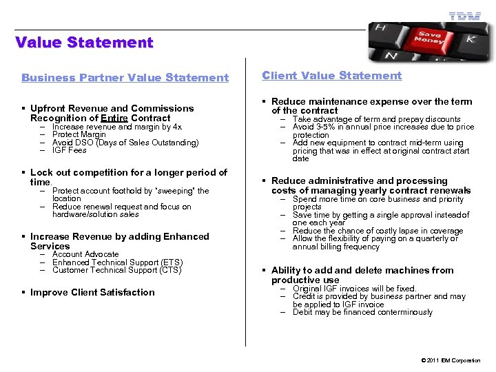 Value Statement Business Partner Value Statement § Upfront Revenue and Commissions Recognition of Entire