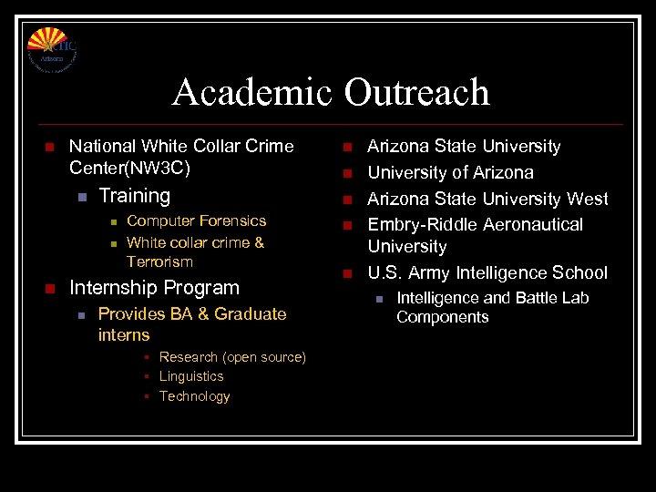 Academic Outreach n National White Collar Crime Center(NW 3 C) n Training n n