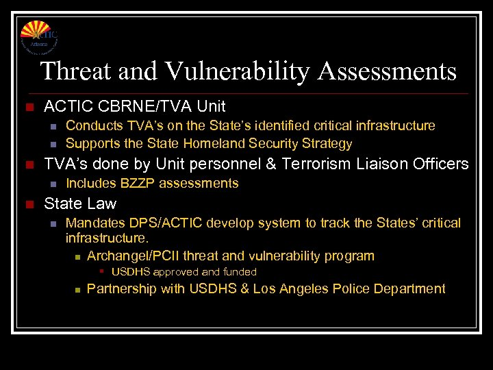 Threat and Vulnerability Assessments n ACTIC CBRNE/TVA Unit n n n TVA's done by