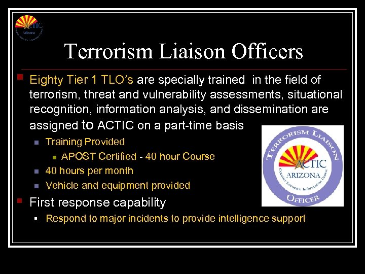 Terrorism Liaison Officers § Eighty Tier 1 TLO's are specially trained in the field