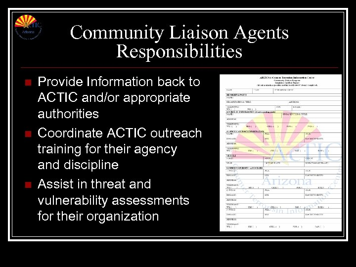 Community Liaison Agents Responsibilities n n n Provide Information back to ACTIC and/or appropriate