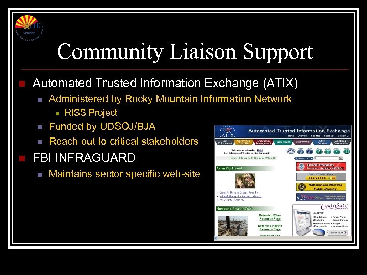 Community Liaison Support n Automated Trusted Information Exchange (ATIX) n Administered by Rocky Mountain