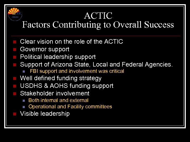 ACTIC Factors Contributing to Overall Success n n Clear vision on the role of