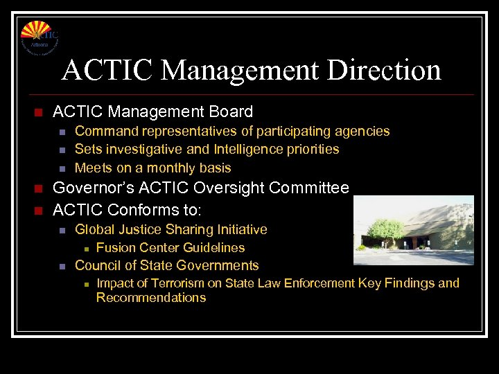 ACTIC Management Direction n ACTIC Management Board n n n Command representatives of participating