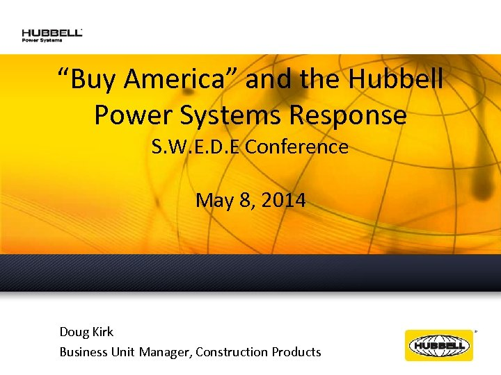 """Buy America"" and the Hubbell Power Systems Response S. W. E. D. E Conference"
