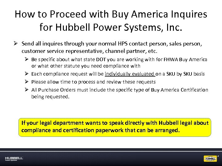 How to Proceed with Buy America Inquires for Hubbell Power Systems, Inc. Ø Send