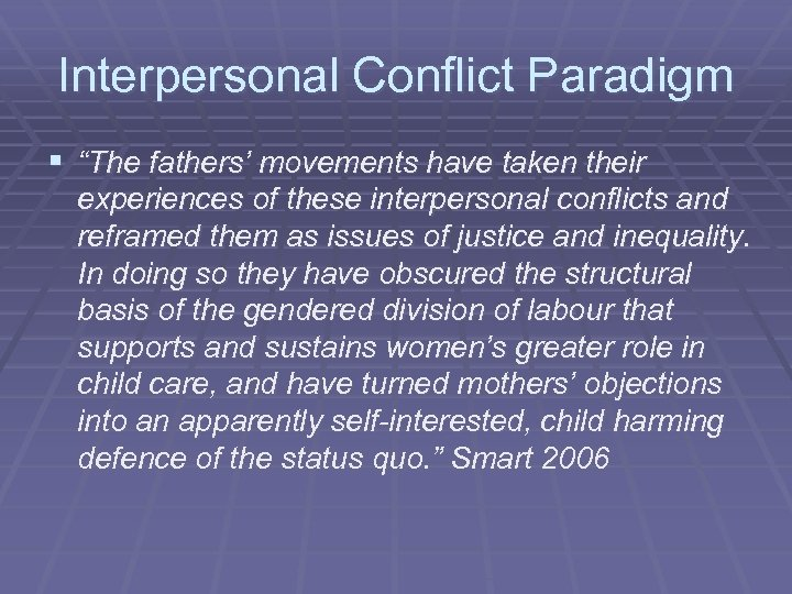"""Interpersonal Conflict Paradigm § """"The fathers' movements have taken their experiences of these interpersonal"""