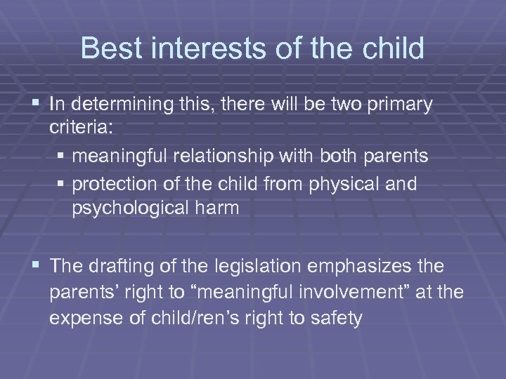 Best interests of the child § In determining this, there will be two primary